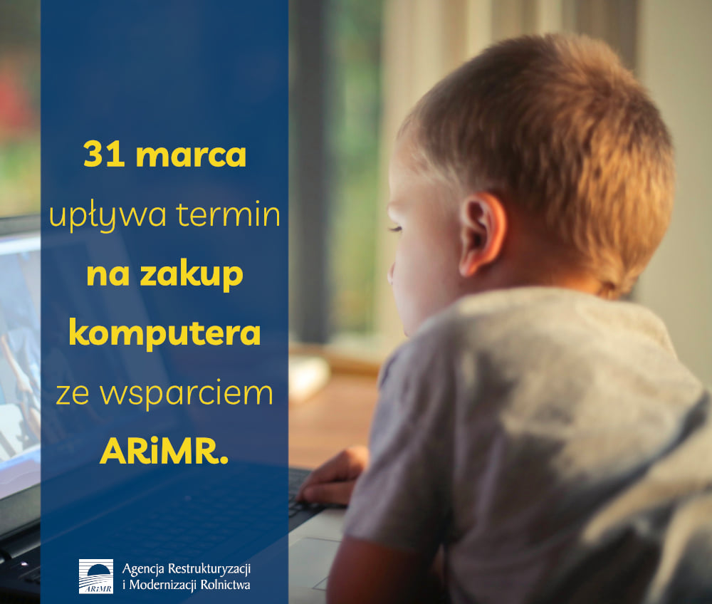 31 marca 2021 r. upływa termin na zakup komputera ze wsparciem ARiMR - informacja prasowa.jpeg