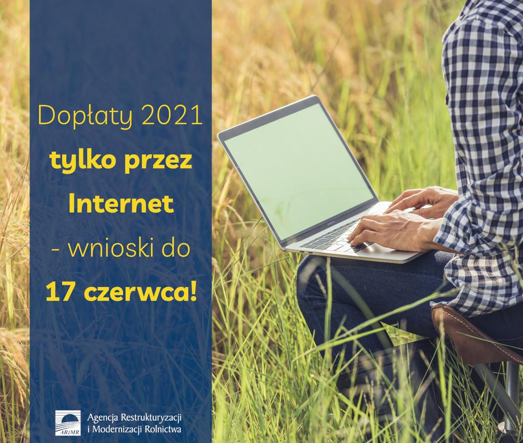Dopłaty 2021 tylko przez Internet do 17 czerwca