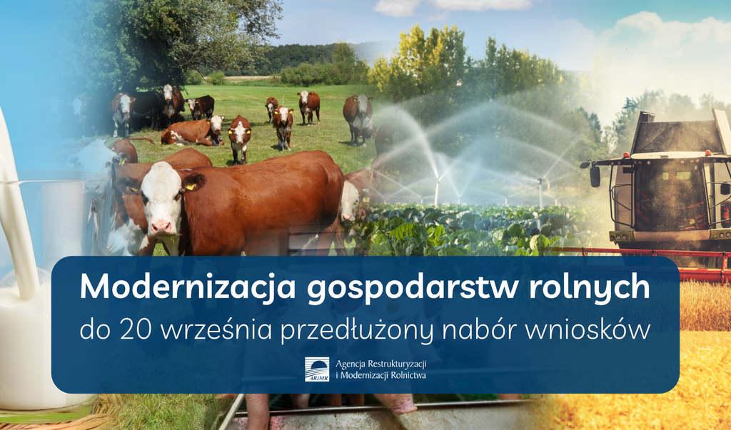 Modernizacja gospodarstw rolnych dłużej – wnioski do 20 września - plakat