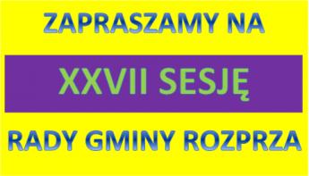 Galeria Zapraszamy na XXVII Sesję Rady Gminy Rozprza