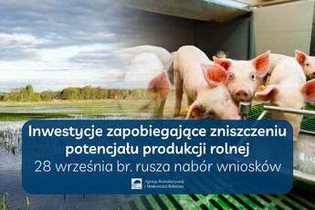 Inwestycje zapobiegające zniszczeniu potencjału produkcji rolnej – wkrótce rusza nabór plakat